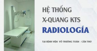Hệ thống X Quang KTS RADIOLOGÍA tại bệnh viện Võ Trường Toản - Cần Thơ - Công ty Nhật Khoa -01